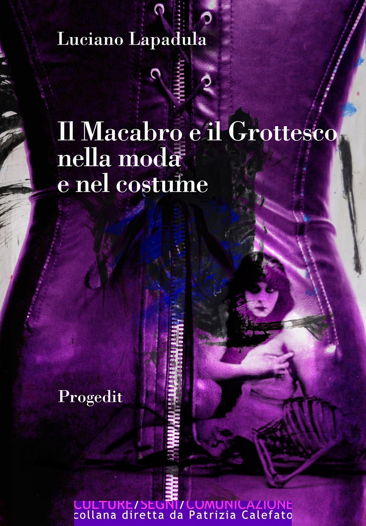 Il Macabro e il Grottesco nella Moda e nel Costume Luciano Lapadula